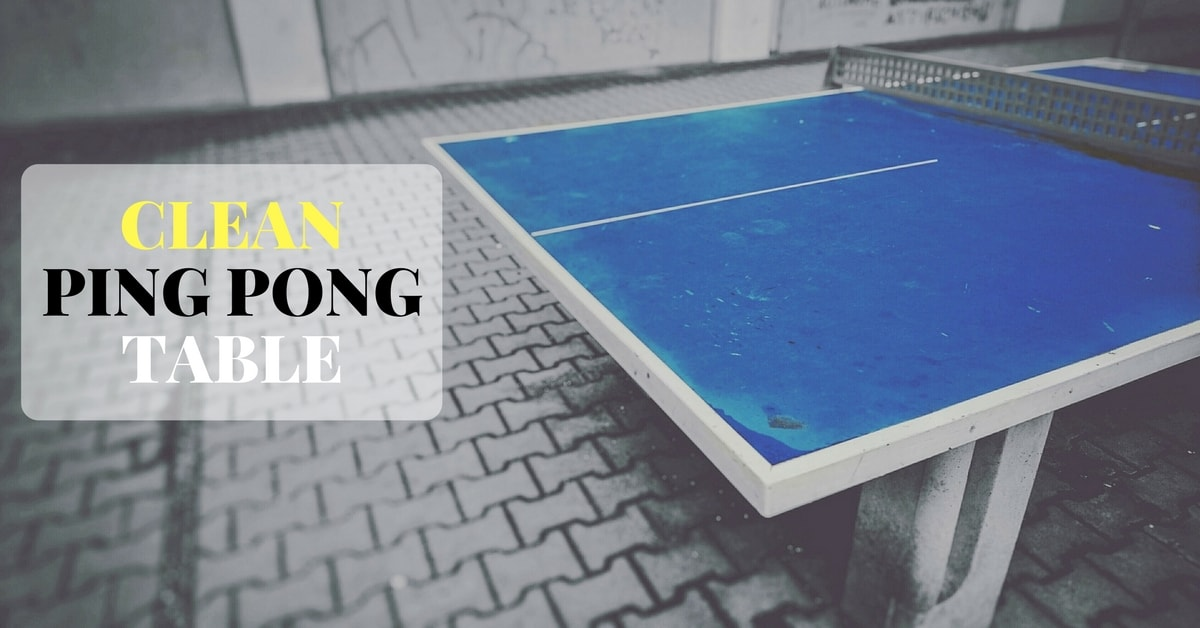 How to Clean a Ping Pong Table at Home using Homemade Cleanser?