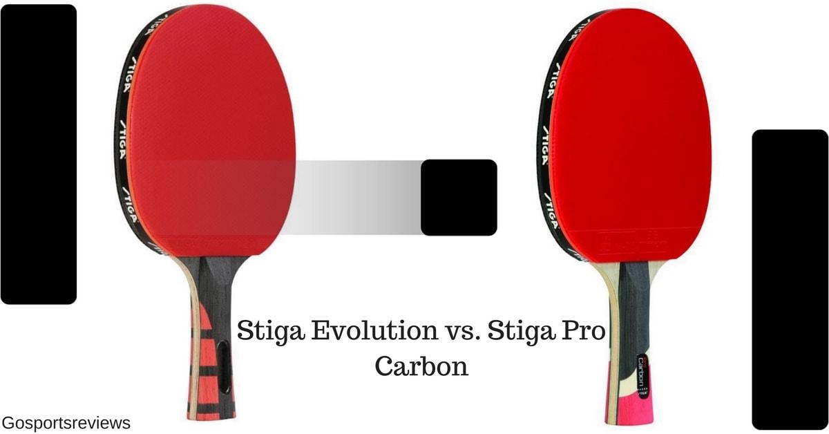 Stiga Evolution vs. Stiga Pro Carbon