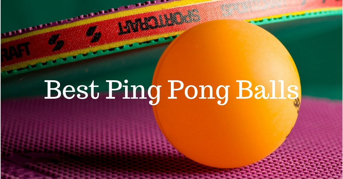 Best Ping Pong Balls Reviews For 2018 A Must Read Before