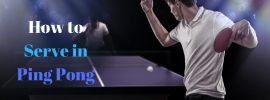 How to Serve in Ping Pong